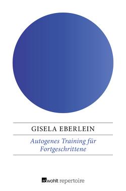 Autogenes Training für Fortgeschrittene von Eberlein,  Gisela