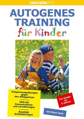 Autogenes Training für Kinder von Dr. Kruse,  Peter, Haak,  Klaus