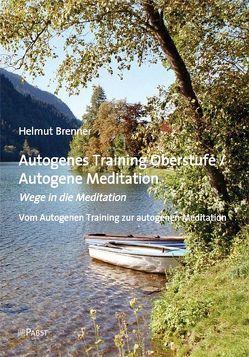 Autogenes Training Oberstufe / Autogene Meditation von Brenner,  Helmut