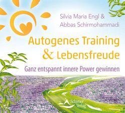 Autogenes Training und Lebensfreude von Engl,  Silvia Maria, Schirmohammadi,  Abbas