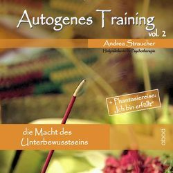 Autogenes Training Vol.2 von Straucher,  Andrea
