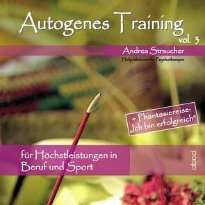Autogenes Training Vol.3 von Straucher,  Andrea