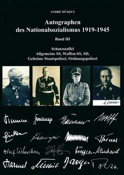 Autographen des Nationalsozialismus 1939-1945 von Hüsken,  André