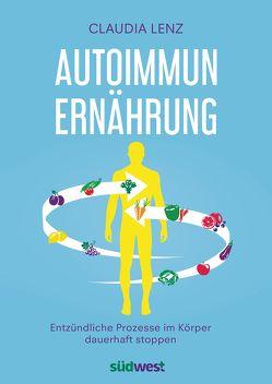 Autoimmun-Ernährung von Lenz,  Claudia
