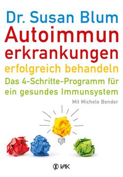 Autoimmunerkrankungen erfolgreich behandeln von Bender,  Michele, Blum,  Susan, Hyman,  Mark, Oechsler,  Rotraud