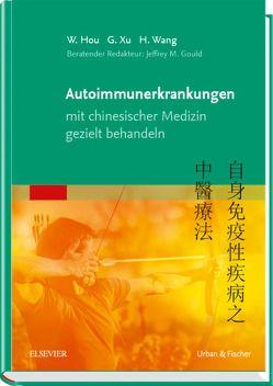 Autoimmunerkrankungen mit chinesischer Medizin gezielt behandeln von Hou,  Wanzhu