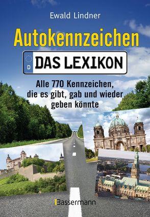 Autokennzeichen – Das aktuellste und umfangreichste Lexikon von Lindner,  Ewald