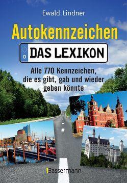 Autokennzeichen – Das Lexikon von Lindner,  Ewald