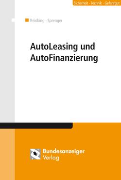 AutoLeasing und AutoFinanzierung von Kessler,  Ronald, Reinking,  Kurt, Sprenger,  Wolfgang