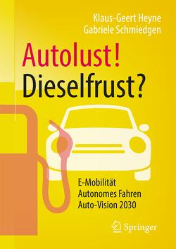 Autolust! Dieselfrust? von Heyne,  Klaus-Geert, Schmiedgen,  Gabriele