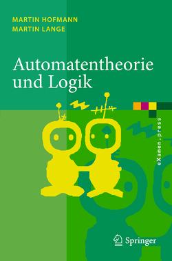 Automatentheorie und Logik von Hofmann,  Martin, Lange,  Martin
