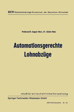 Automationsgerechte Lohnabzüge von Marx,  August, Metz,  Günter