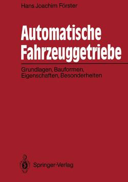 Automatische Fahrzeuggetriebe von Förster,  Hans J.