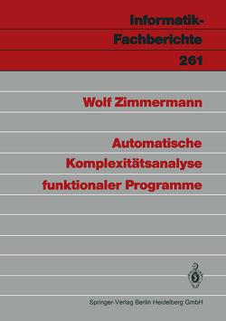 Automatische Komplexitätsanalyse funktionaler Programme von Zimmermann,  Wolf
