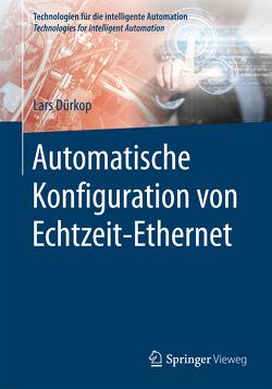 Automatische Konfiguration von Echtzeit-Ethernet von Dürkop,  Lars