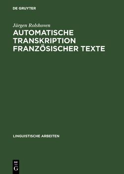 Automatische Transkription französischer Texte von Rolshoven,  Jürgen