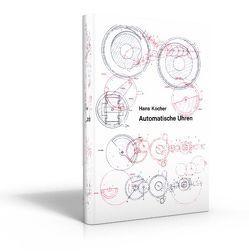 Automatische Uhren von Kocher,  Hans, Stern,  Michael