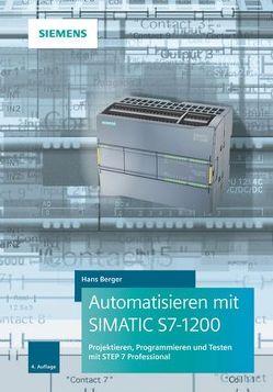 Automatisieren mit SIMATIC S7-1200 von Berger,  Hans