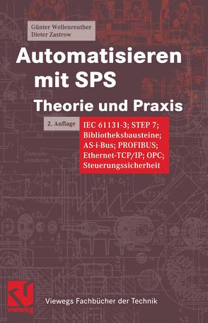 Automatisieren mit SPS Theorie und Praxis von Wellenreuther,  Günter, Zastrow,  Dieter
