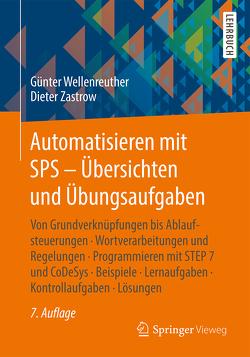 Automatisieren mit SPS – Übersichten und Übungsaufgaben von Wellenreuther,  Günter, Zastrow,  Dieter