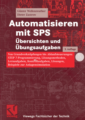 Automatisieren mit SPS Übersichten und Übungsaufgaben von Wellenreuther,  Günter, Zastrow,  Dieter