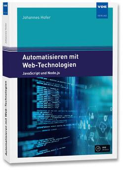 Automatisieren mit Web-Technologien von Hofer,  Johannes