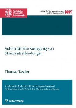 Automatisierte Auslegung von Stanznietverbindungen von Tassler,  Thomas