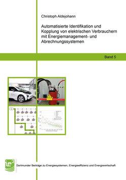 Automatisierte Identifikation und Kopplung von elektrischen Verbrauchern mit Energiemanagement- und Abrechnungssystemen von Aldejohann,  Christoph