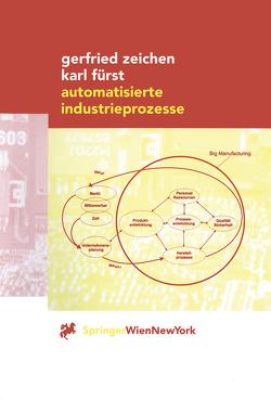 Automatisierte Industrieprozesse von Fürst,  Karl, Zeichen,  Gerfried