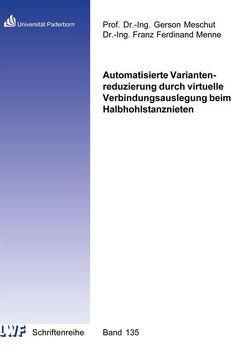 Automatisierte Variantenreduzierung durch virtuelle Verbindungsauslegung beim Halbhohlstanznieten von Menne,  Franz Ferdinand