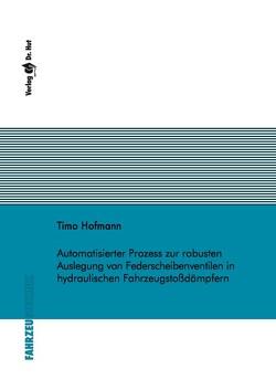 Automatisierter Prozess zur robusten Auslegung von Federscheibenventilen in hydraulischen Fahrzeugstoßdämpfern von Hofmann,  Timo