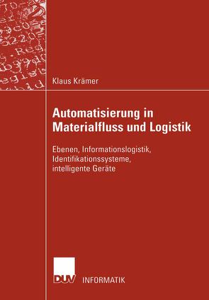 Automatisierung in Materialfluss und Logistik von Kraemer,  Klaus