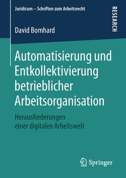 Automatisierung und Entkollektivierung betrieblicher Arbeitsorganisation von Bomhard,  David