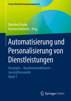 Automatisierung und Personalisierung von Dienstleistungen von Bruhn,  Manfred, Hadwich,  Karsten
