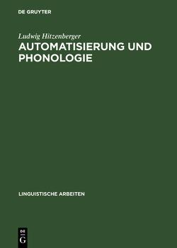 Automatisierung und Phonologie von Hitzenberger,  Ludwig