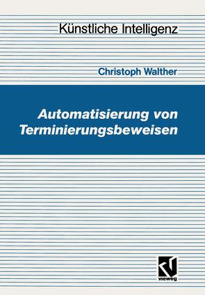 Automatisierung von Terminierungsbeweisen von Walther,  Christoph