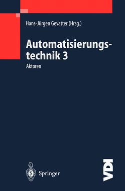 Automatisierungstechnik 3 von Gevatter,  Hans-Jürgen