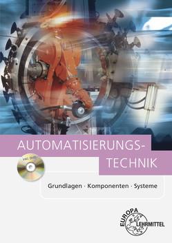 Automatisierungstechnik von Baur,  Jürgen, Kaufmann,  Hans, Pflug,  Alexander, Schmid,  Dietmar, Strobel,  Peter