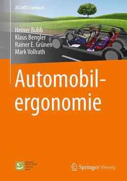 Automobilergonomie von Bengler,  Klaus, Bubb,  Heiner, Grünen,  Rainer E., Vollrath,  Mark