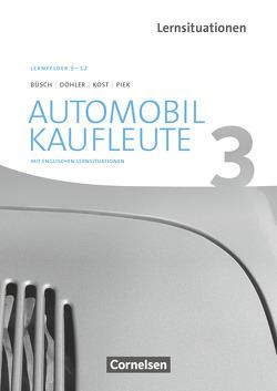 Automobilkaufleute – Neubearbeitung / Band 3: Lernfelder 9-12 – Arbeitsbuch mit englischen Lernsituationen von Büsch,  Norbert, Döhler,  Benjamin, Kost,  Antje, Piek,  Michael