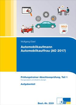 Automobilkaufmann/Automobilkauffrau (AO 2017) von Eberl,  Wolfgang