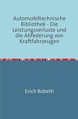 Automobiltechnische Bibliothek von Bobeth,  Erich