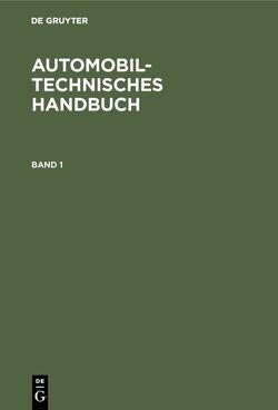 Automobiltechnisches Handbuch von Bussien, Goldbeck,  Gustav
