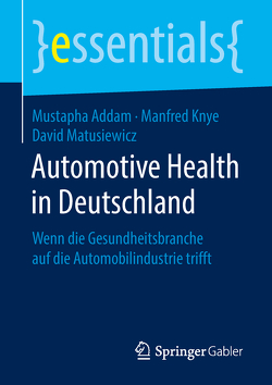 Automotive Health in Deutschland von Addam,  Mustapha, Knye,  Manfred, Matusiewicz ,  David