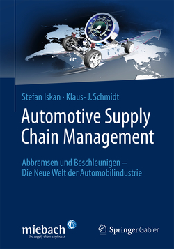 Automotive Supply Chain Management von Iskan,  Stefan, Schmidt,  Klaus J