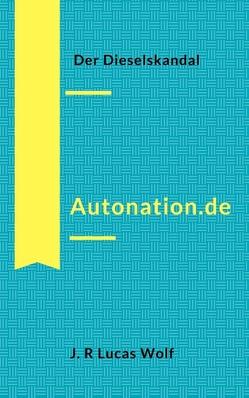 Autonation.de von Wolf,  J.R Lucas