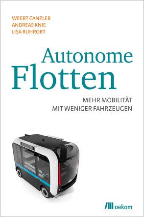 Autonome Flotten von Canzler,  Weert, Knie,  Andreas, Ruhrort,  Lisa