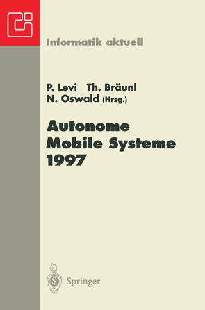 Autonome Mobile Systeme 1997 von Bräunl,  Thomas, Levi,  Paul, Oswald,  Norbert