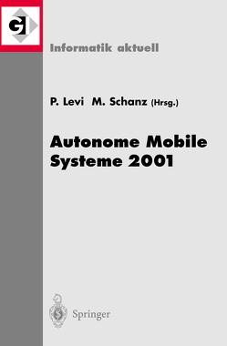 Autonome Mobile Systeme 2001 von Levi,  Paul, Schanz,  Michael