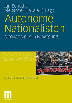 Autonome Nationalisten von Häusler,  Alexander, Schedler,  Jan